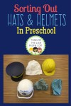 Sorting out hats and helmets in preschool : teachingthelittlepeople.com